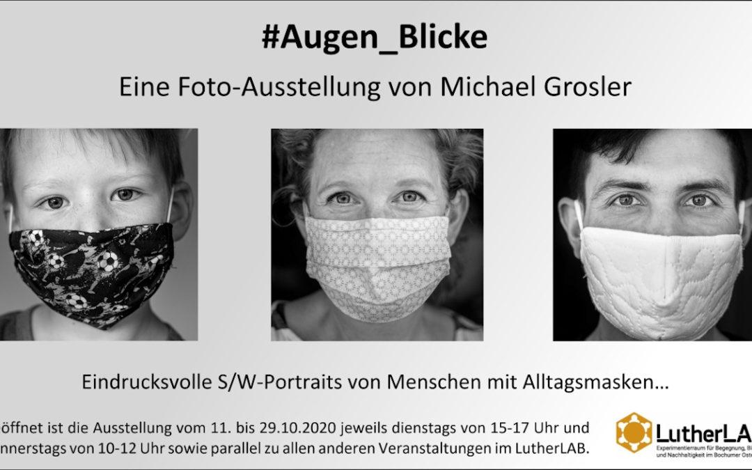 """""""#Augen_Blicke""""- eine Fotoausstellung von Michael Grosler"""